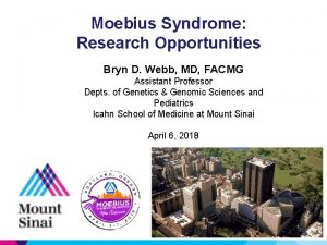 Moebius Syndrome Research Opportunities Bryn D Webb MD