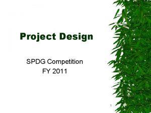 Project Design SPDG Competition FY 2011 1 C