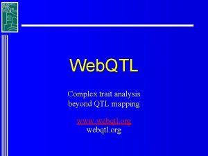 Web QTL Complex trait analysis beyond QTL mapping