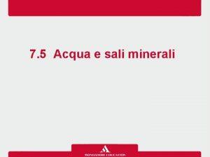 7 5 Acqua e sali minerali pag 366