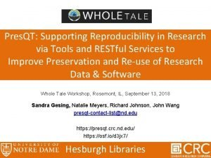 Pres QT Supporting Reproducibility in Research via Tools