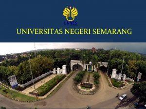UNIVERSITAS NEGERI SEMARANG INFORMASI PENERIMAAN MAHASISWA BARU UNIVERSITAS