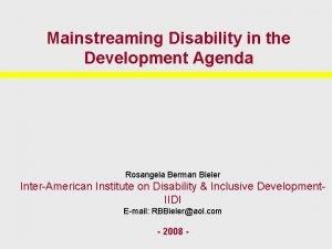 Mainstreaming Disability in the Development Agenda Rosangela Berman