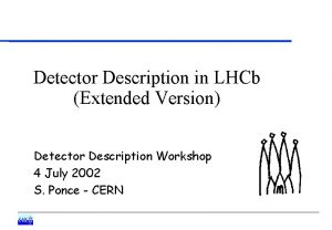 Detector Description in LHCb Extended Version Detector Description
