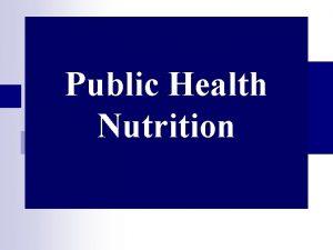 Public Health Nutrition What Is Public Health Nutrition