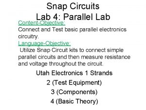 Snap Circuits Lab 4 Parallel Lab ContentObjective Connect