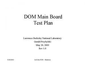 DOM Main Board Test Plan Lawrence Berkeley National