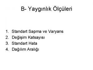 B Yaygnlk lleri 1 2 3 4 Standart
