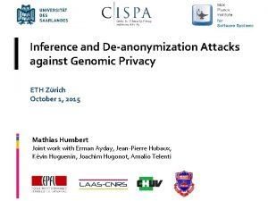 Inference and Deanonymization Attacks against Genomic Privacy ETH