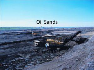 Oil Sands Michael Cibicki Oil Sands aka Tar
