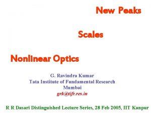 New Peaks Scales Nonlinear Optics G Ravindra Kumar