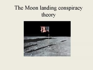The Moon landing conspiracy theory The 1969 Moon