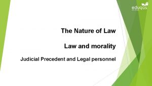 The Nature of Law and morality Judicial Precedent