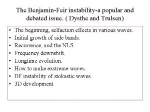 The BenjaminFeir instabilitya popular and debated issue Dysthe