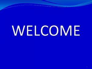 WELCOME 1 Lida Jacob IAS Retd Commission for