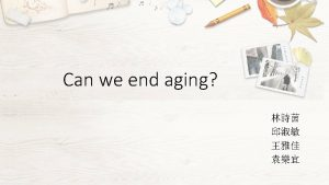 Aging What is aging is a normal developmental