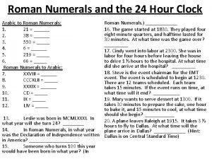 Roman Numerals and the 24 Hour Clock Roman