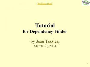 Dependency Finder Tutorial for Dependency Finder by Jean