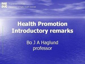 Karolinska Institutet Department of Public Health Sciences Health