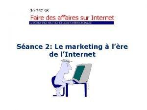 Sance 2 Le marketing lre de lInternet SANCE