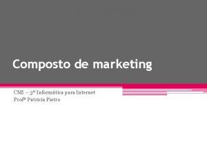 Composto de marketing CMI 3 Informtica para Internet