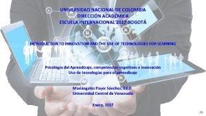 UNIVERSIDAD NACIONAL DE COLOMBIA DIRECCIN ACADMICA ESCUELA INTERNACIONAL