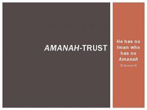 AMANAHTRUST He has no Iman who has no
