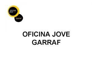 OFICINA JOVE GARRAF treball salut habitatge mobilitat internacional
