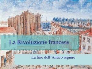 La Rivoluzione francese La fine dellAntico regime scoperta