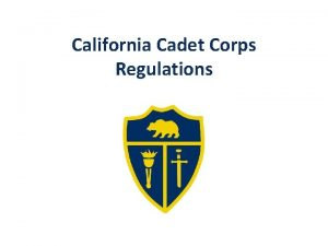 California Cadet Corps Regulations Regulation 1 General Administration