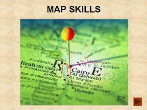 MAP SKILLS Map skills You may be expected