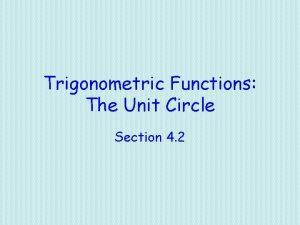 Trigonometric Functions The Unit Circle Section 4 2