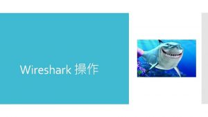 Wireshark UI Menu Main toolbar Filter toolbar Packet