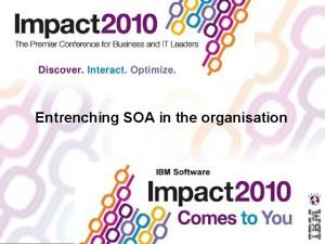Entrenching SOA in the organisation Agenda Whats SOA
