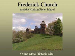 Frederick Church and the Hudson River School Olana