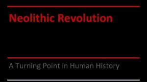 Neolithic Revolution A Turning Point in Human History