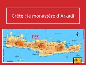 Crte le monastre dArkadi Le monastre forteresse dArkadi