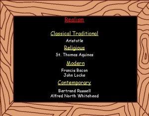Realism Classical Traditional Aristotle Religious St Thomas Aquinas