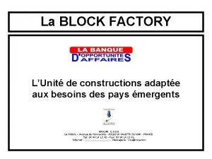 La BLOCK FACTORY LUnit de constructions adapte aux