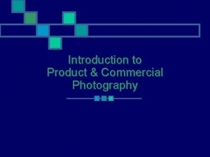 Introduction to Product Commercial Photography Product Photography n