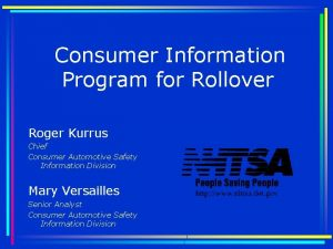 Consumer Information Program for Rollover Roger Kurrus Chief