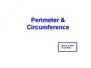 Perimeter Circumference Return to table of contents Perimeter
