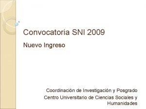 Convocatoria SNI 2009 Nuevo Ingreso Coordinacin de Investigacin