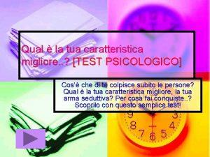 Qual la tua caratteristica migliore TEST PSICOLOGICO Cos