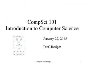 Comp Sci 101 Introduction to Computer Science January