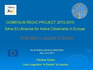 COMENIUS REGIO PROJECT 2013 2015 SAve EUScience for