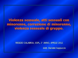 Violenza sessuale atti sessuali con minorenne corruzione di