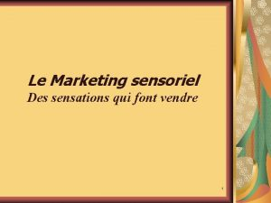 Le Marketing sensoriel Des sensations qui font vendre