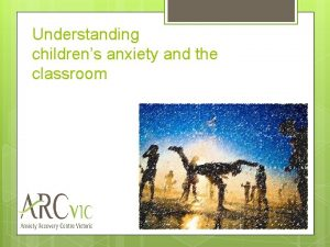Understanding childrens anxiety and the classroom Anxiety aliases