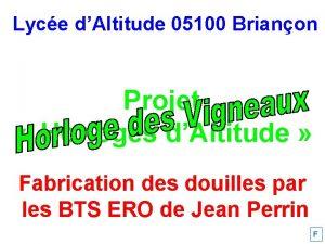 Lyce dAltitude 05100 Brianon Projet Horloges dAltitude Fabrication